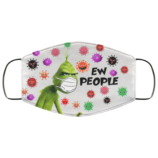 Grinch Ew People face mask