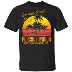 Summer break 2020 porcho myarda shirt