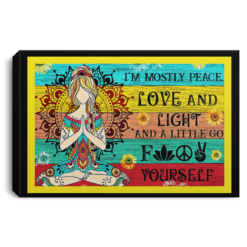 Hippie girl i'm mostly peace love and light and a little go f yourself poster, canvas