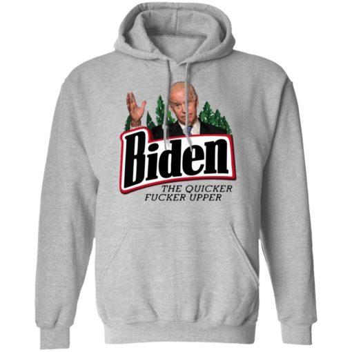 Biden the quicker fucker upper shirt