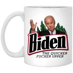 Joe Biden the quicker fucker upper mug