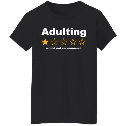 Adulting 1 star would not recommend shirt